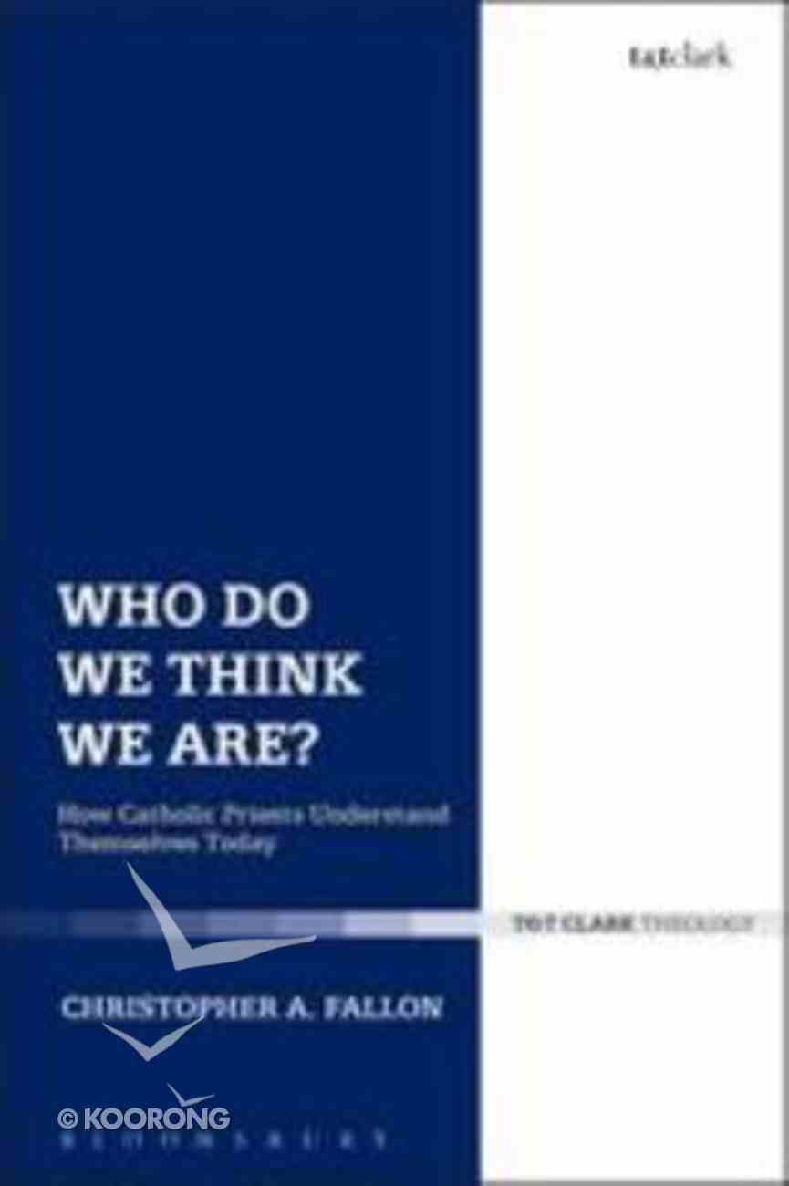 Who Do We Think We Are? (Ecclesiological Investigations Series) Hardback