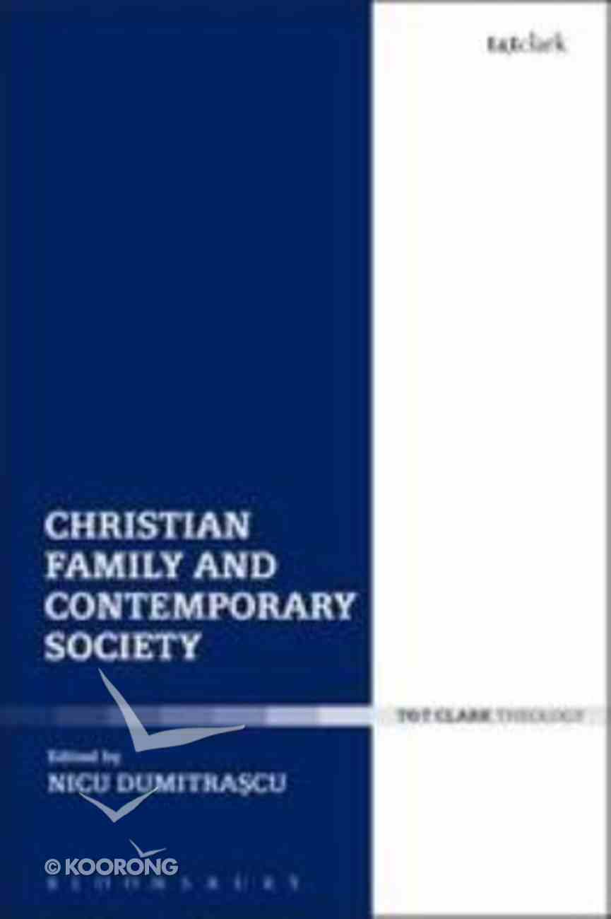 Christian Family and Contemporary Society (Ecclesiological Investigations Series) Hardback