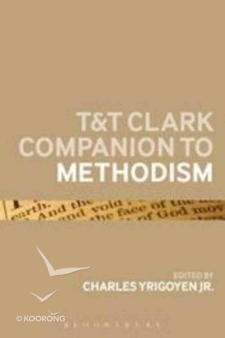 T&T Clark Companion to Methodism Paperback