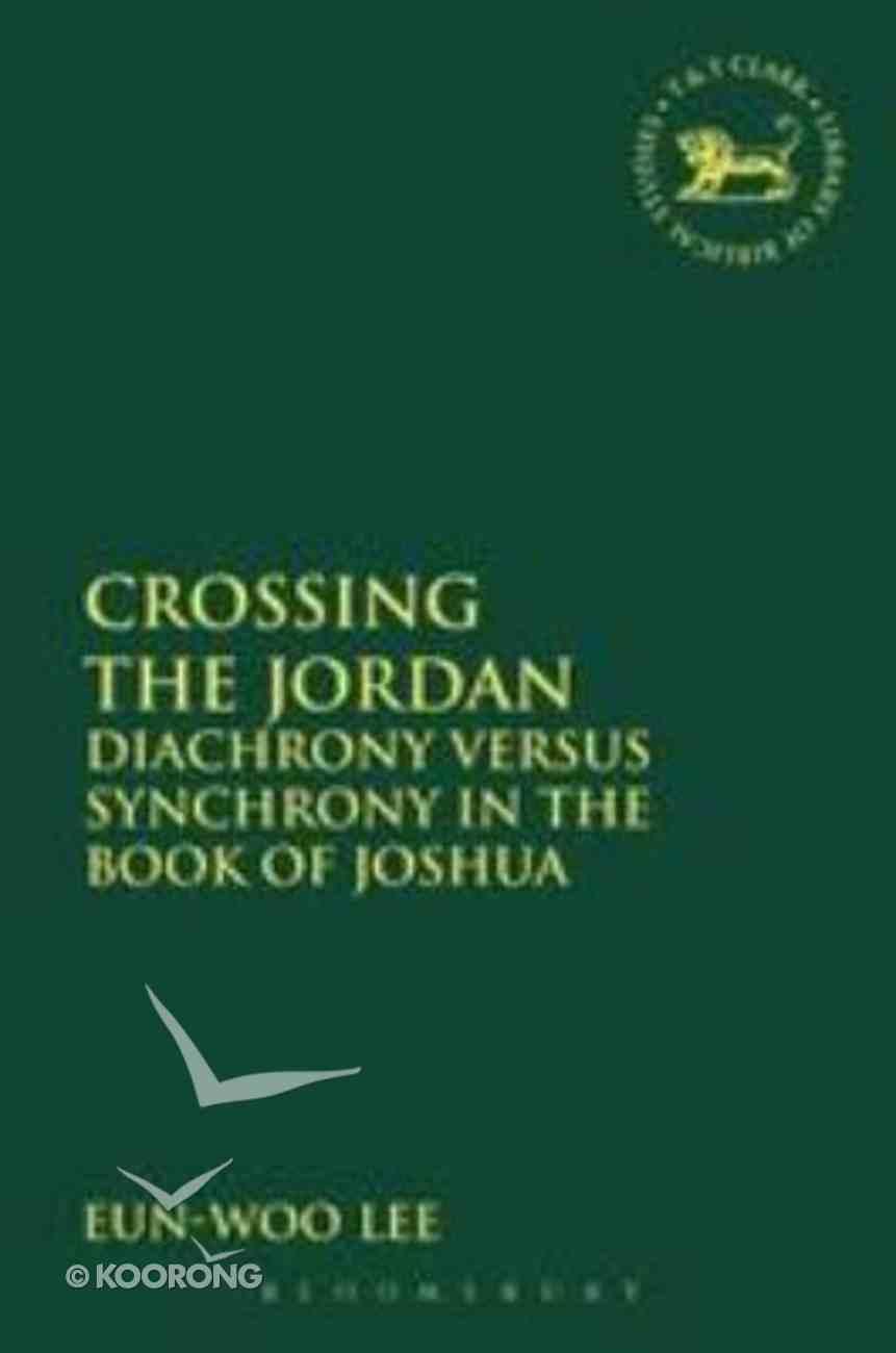 Crossing the Jordan (Library Of Hebrew Bible/old Testament Studies Series) Paperback