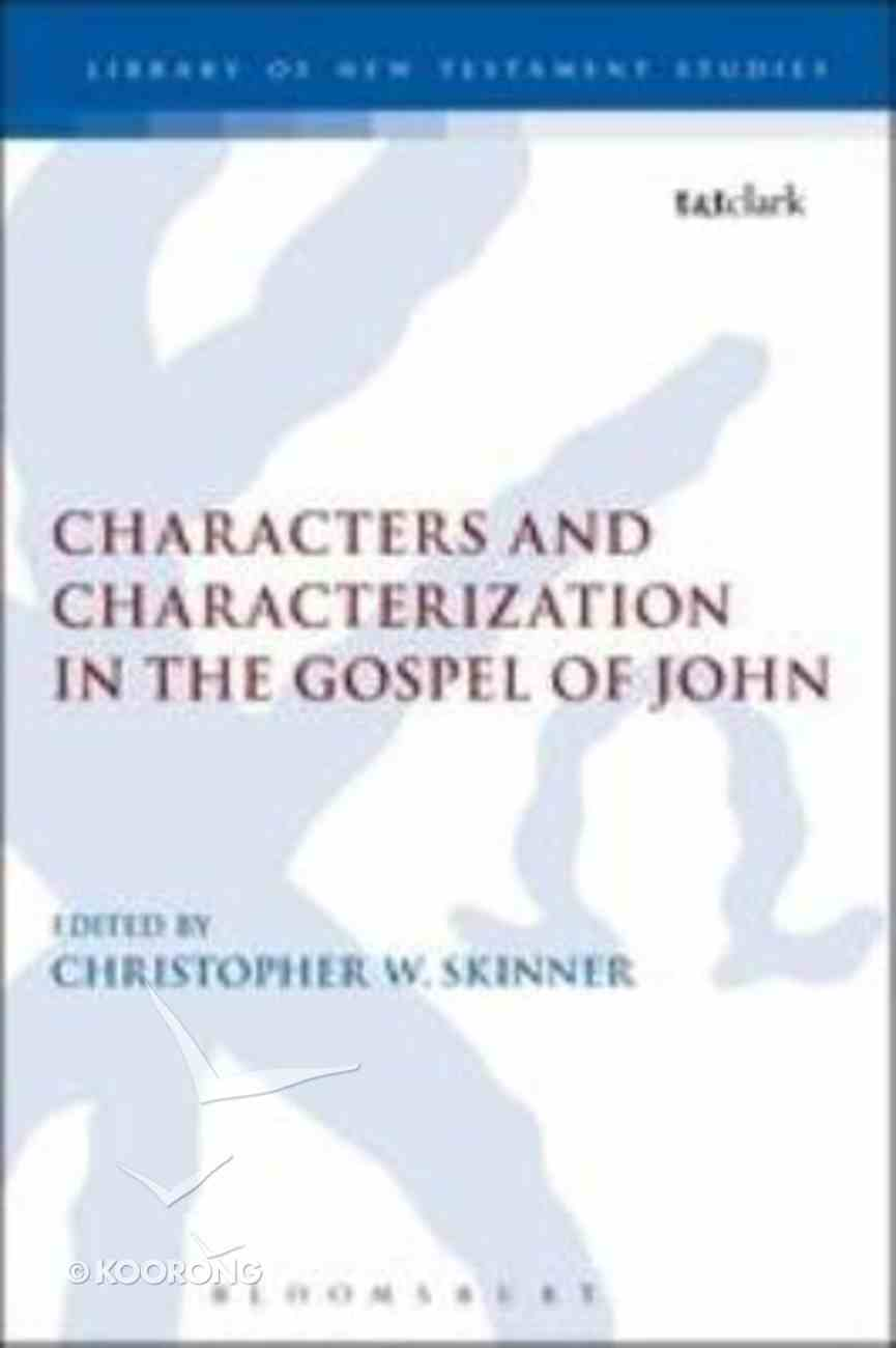 Characters and Characterization in the Gospel of John Paperback