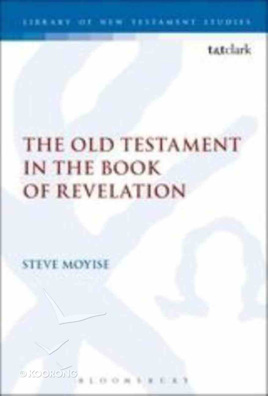 The Old Testament in the Book of Revelation (Library Of New Testament Studies Series) Paperback