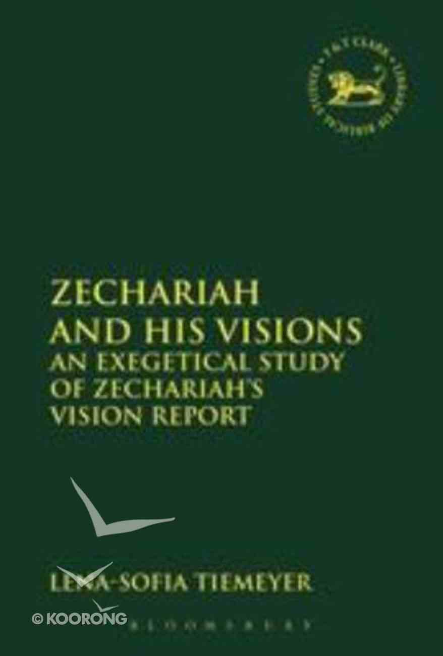 Zechariah and His Visions (Library Of Hebrew Bible/old Testament Studies Series) Hardback
