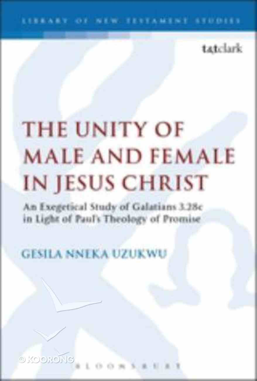 The Unity of Male and Female in Jesus Christ (Library Of New Testament Studies Series) Hardback