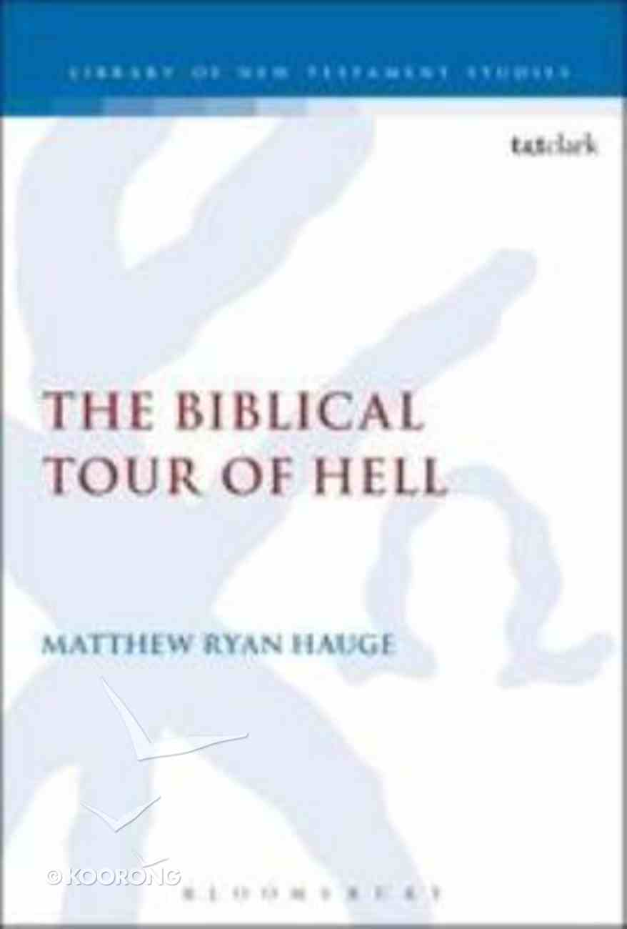 The Biblical Tour of Hell (Library Of New Testament Studies Series) Paperback