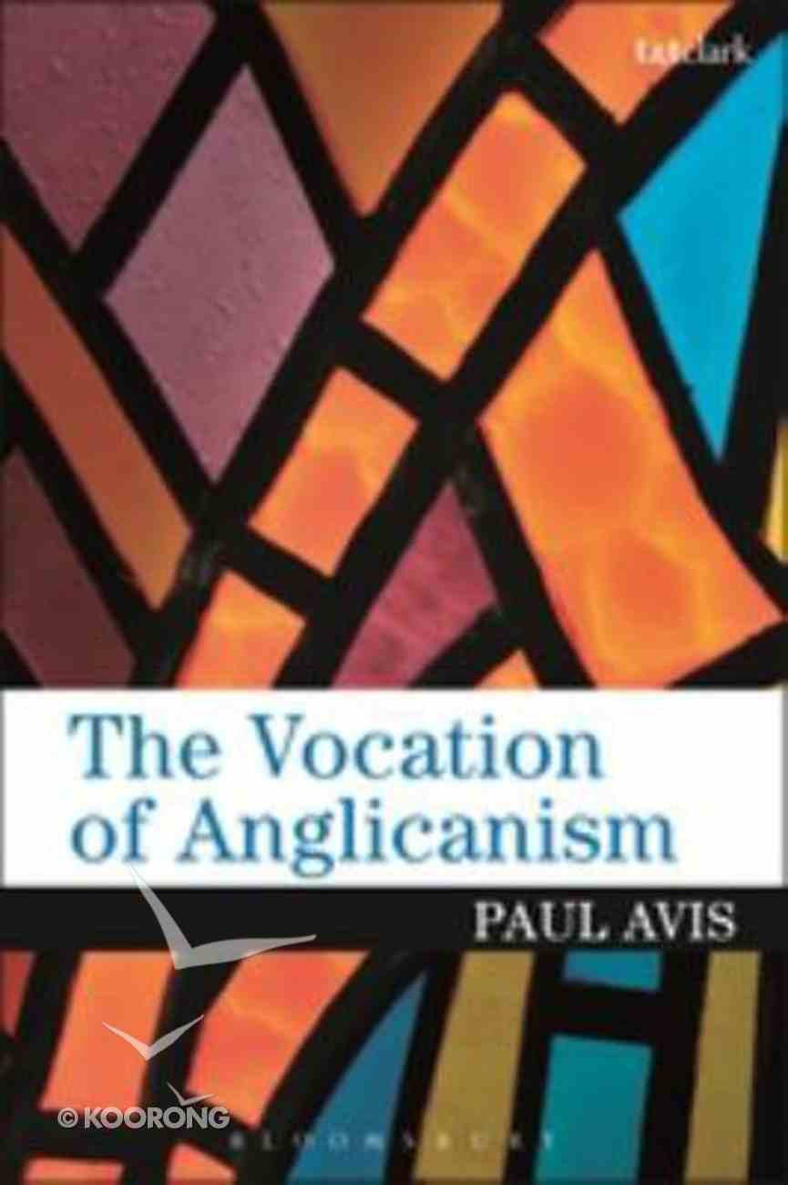 The Vocation of Anglicanism Hardback