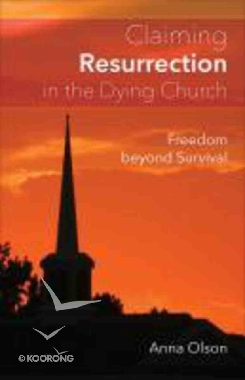 Claiming Resurrection in the Dying Church Paperback