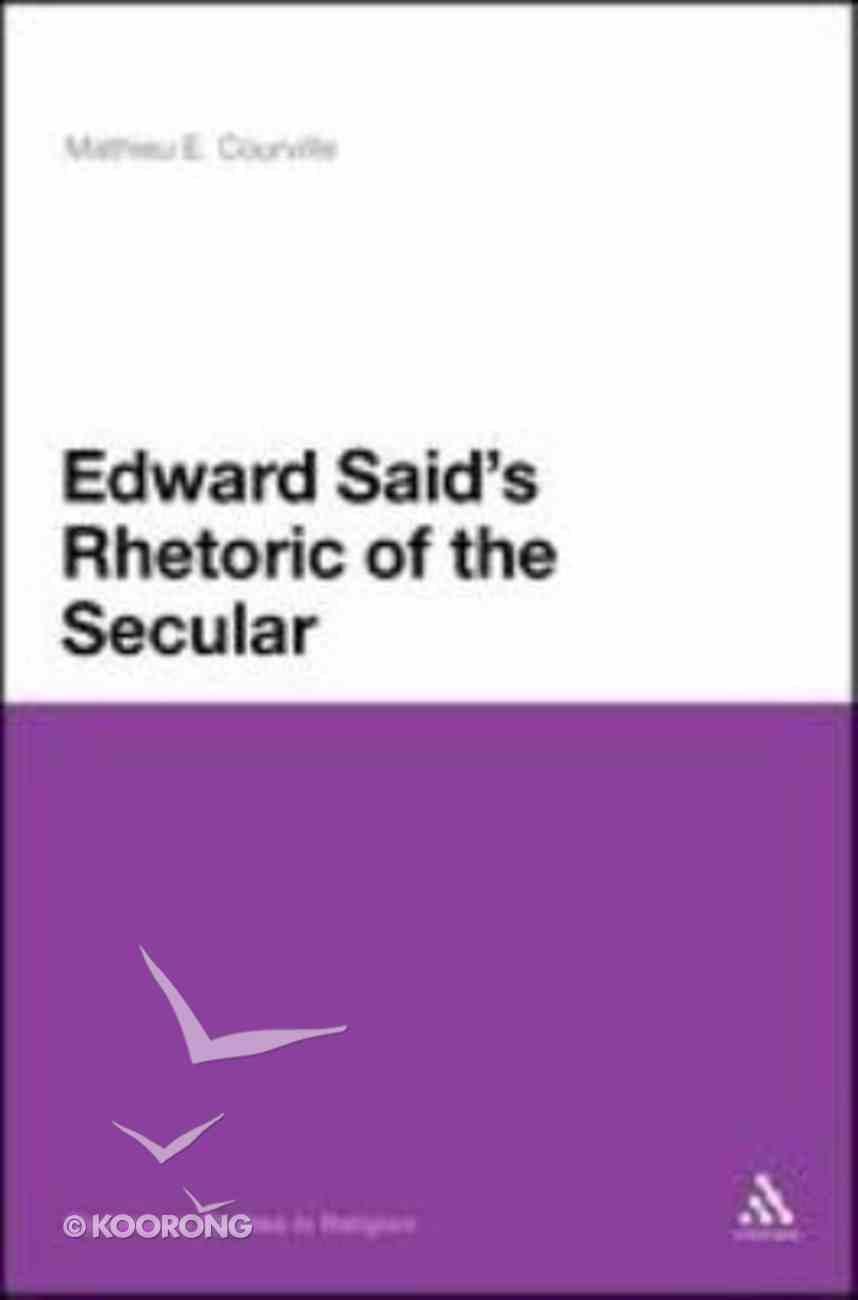 Edward Said's Rhetoric of the Secular Hardback