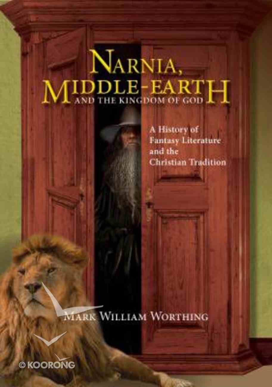 Narnia, Middle-Earth and the Kingdom of God Paperback