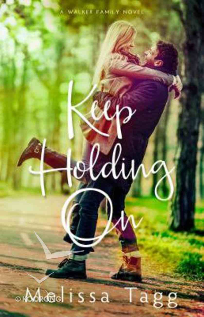 Keep Holding on (#03 in Walker Family Series) Paperback