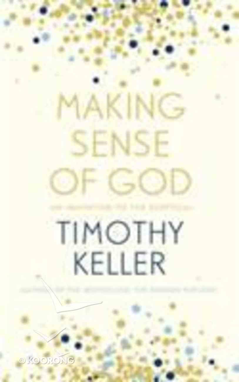 Making Sense of God: An Invitation to the Sceptical Hardback