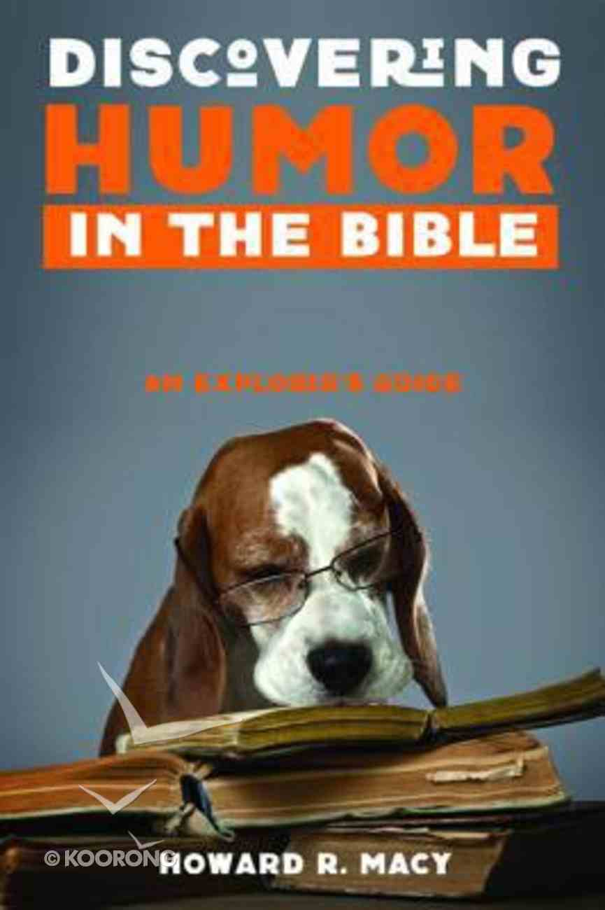 Discovering Humor in the Bible: An Explorer's Guide Paperback