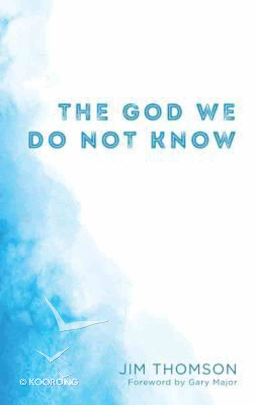 The God We Do Not Know Paperback