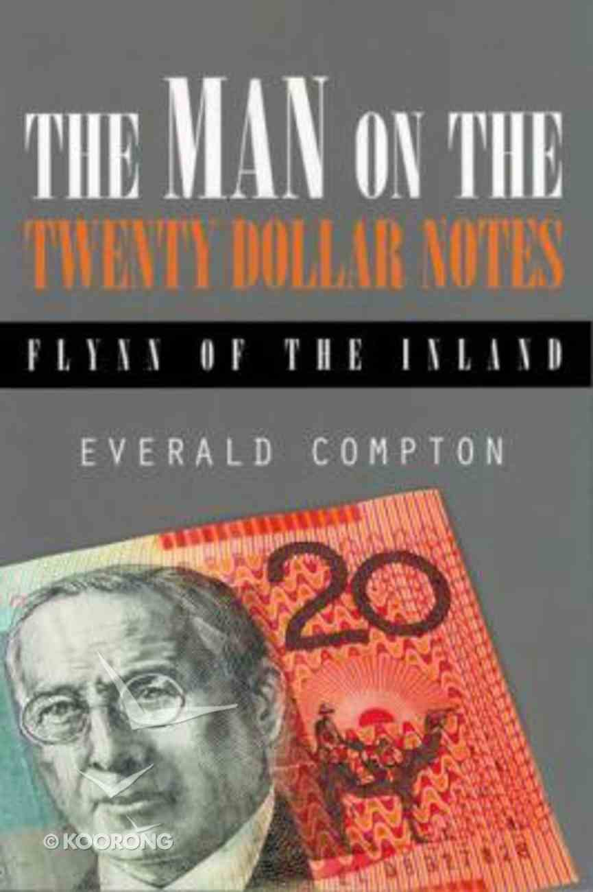 The Man on the Twenty Dollar Notes: Flynn of the Inland Paperback