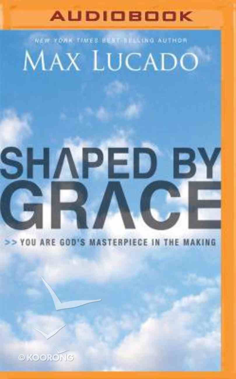Shaped By Grace (Unabridged, Mp3) CD