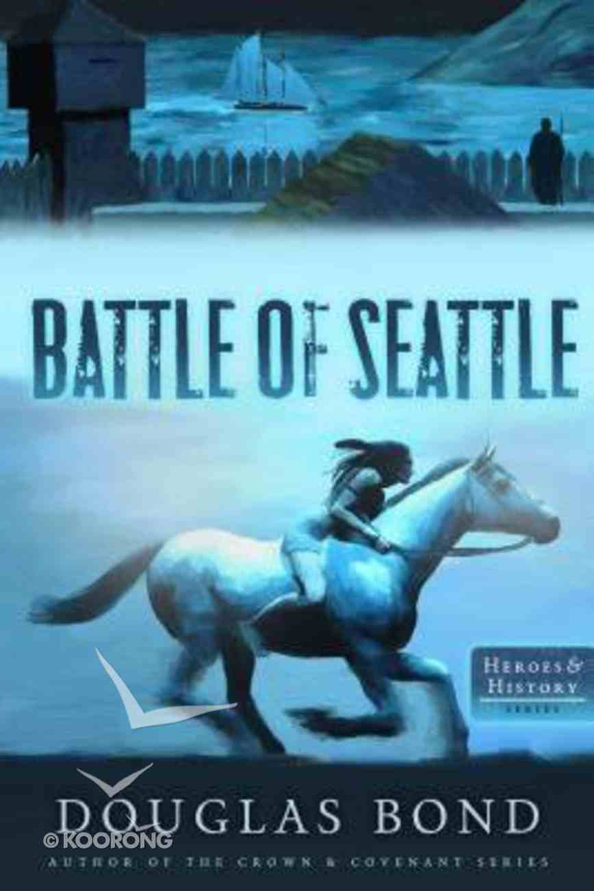 The Battle of Seattle (Heroes & History Series) Paperback