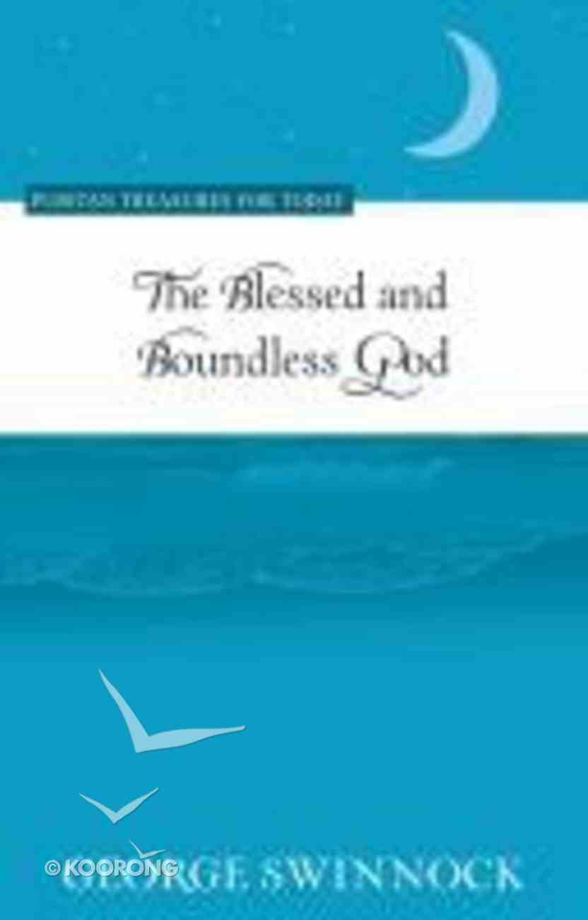 The Blessed and Boundless God (Puritan Treasures For Today Series) Paperback