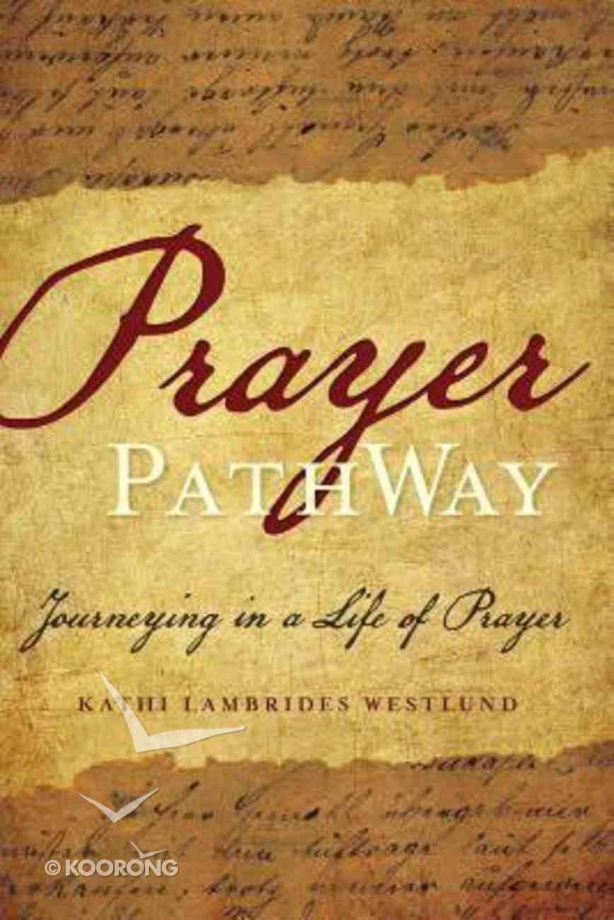 Prayer Pathway: Journeying in a Life of Prayer Hardback