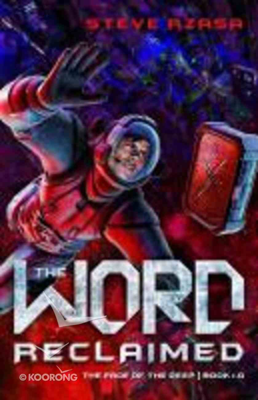 Word Reclaimed (#01 in The Face Of The Deep Series) Paperback