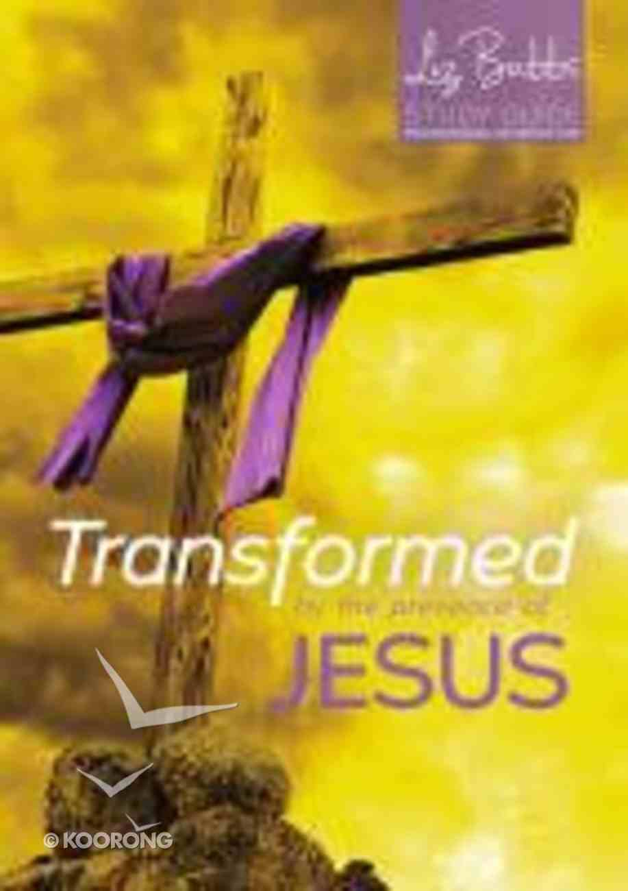 Transformed By the Presence of Jesus (Cover To Cover Lent Studies Series) Paperback