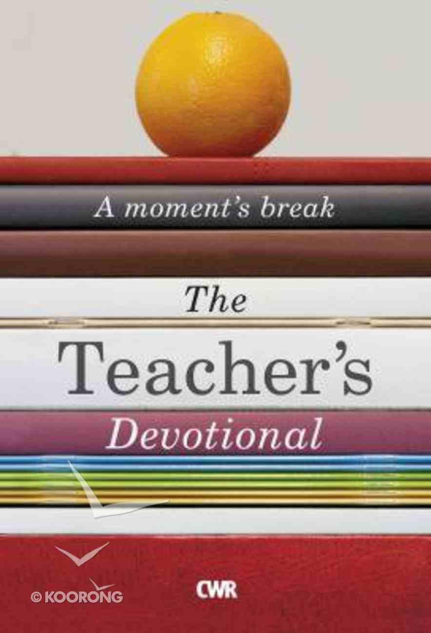The Teacher's Devotional: A Moment's Break Paperback