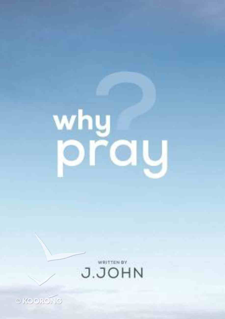 Why Pray? (Pack Of 10) Booklet