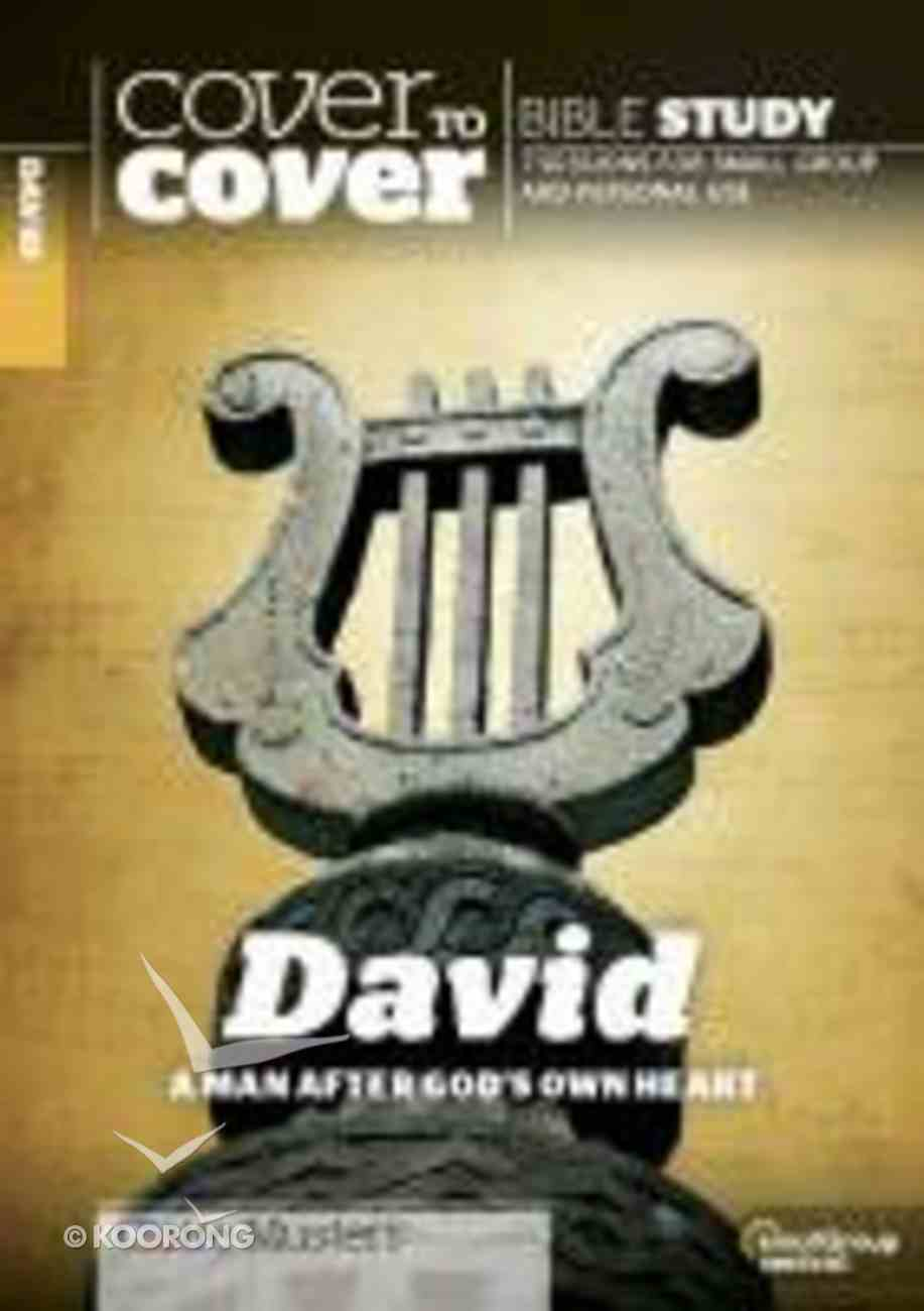 David - a Man After God's Own Heart (Cover To Cover Bible Study Guide Series) Paperback