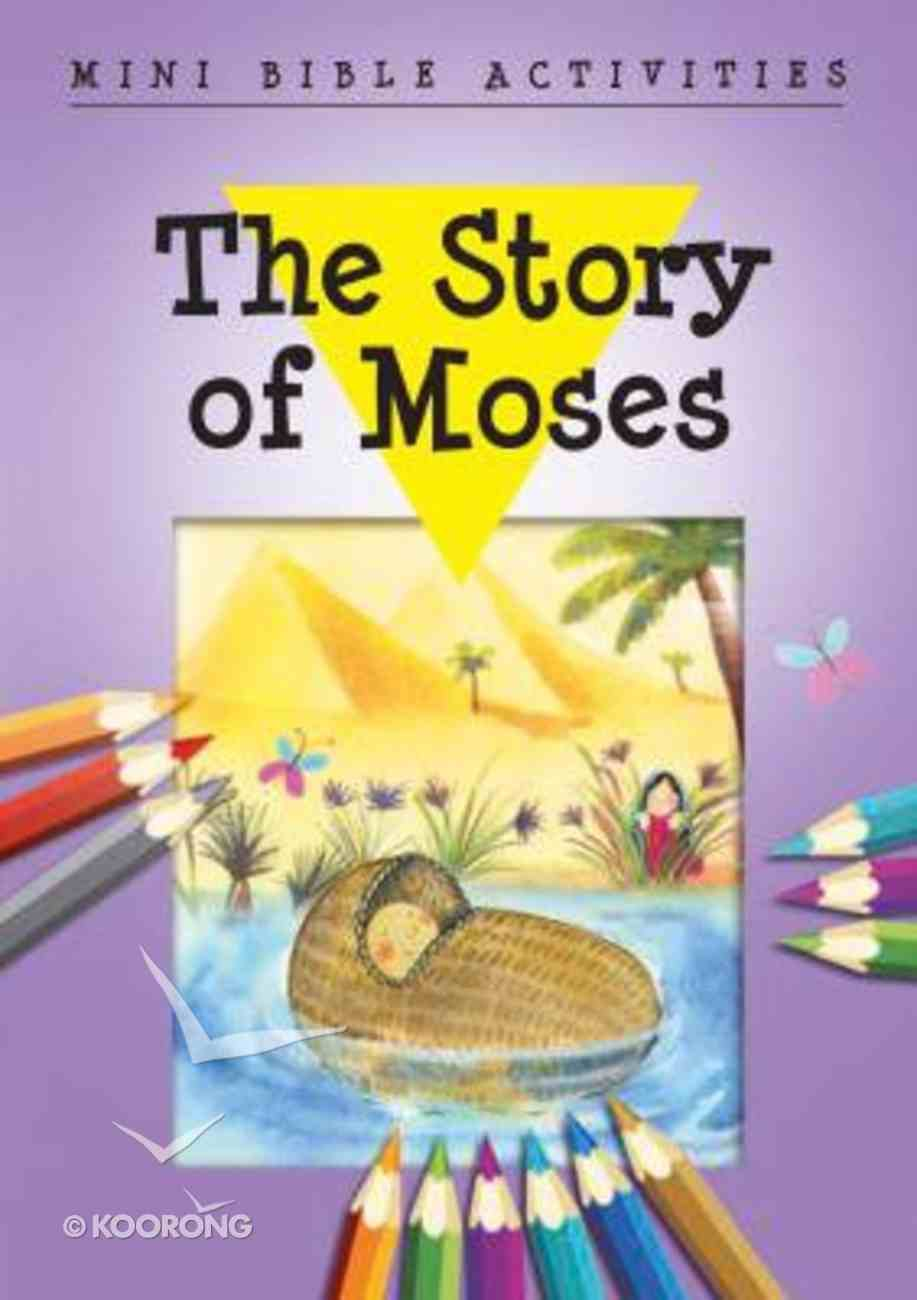 Mini Bible Activities: The Story of Moses (Mini Bible Activity Books Series) Booklet