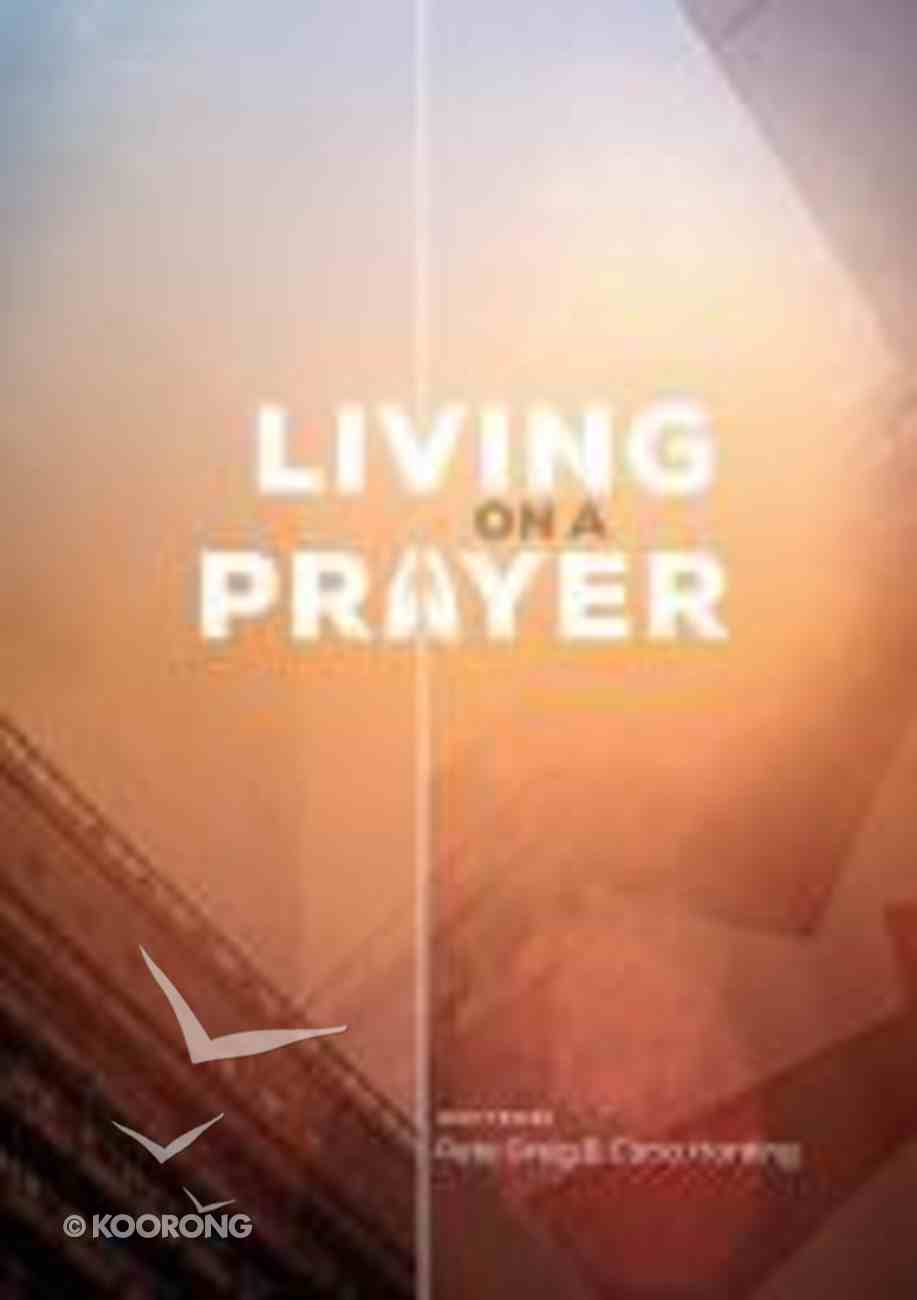 Living on a Prayer (Pack Of 10) Paperback