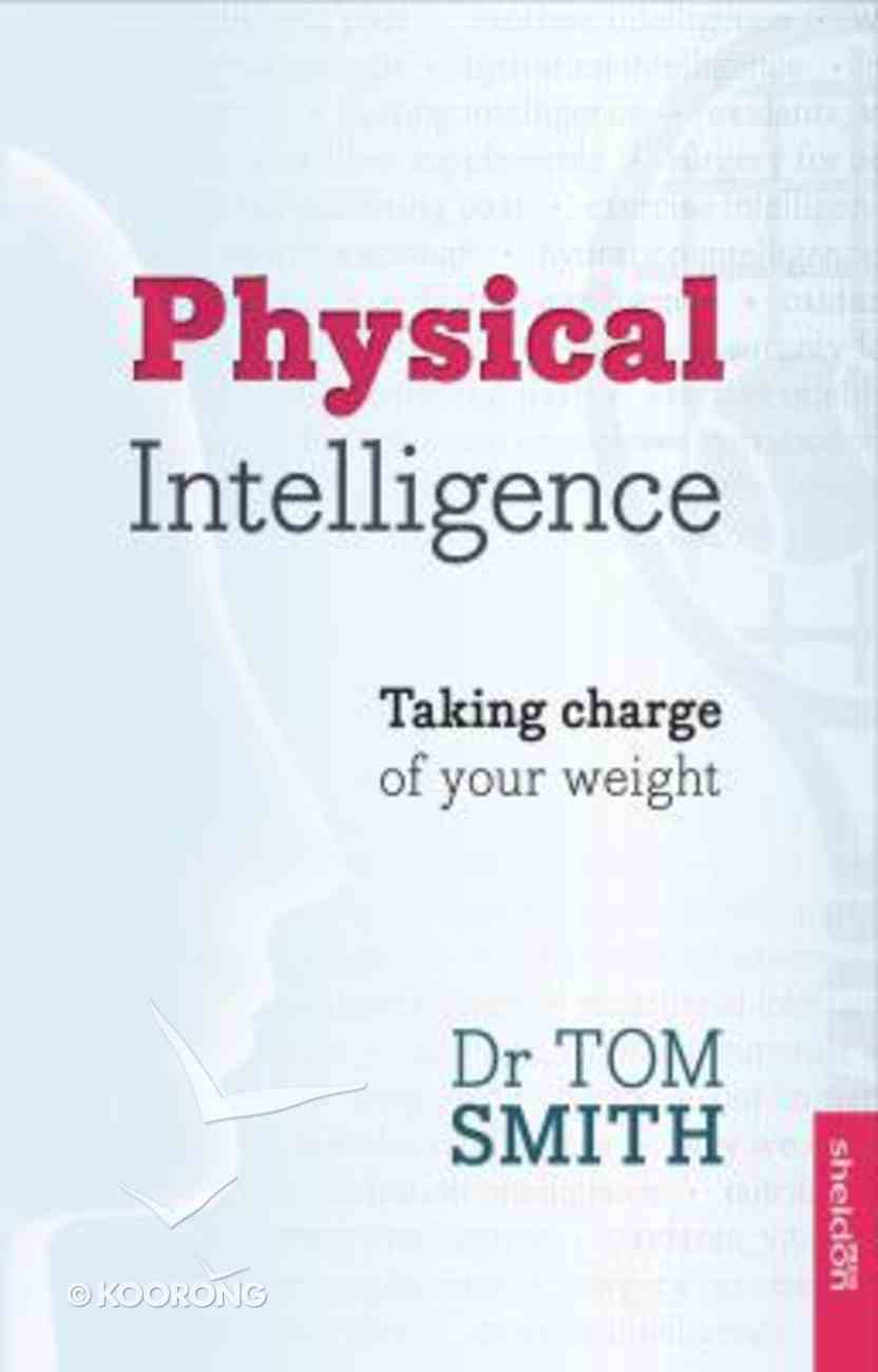 Physical Intelligence: How to Take Charge of Your Weight Paperback