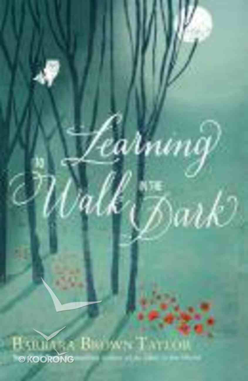 Learning to Walk in the Dark Hardback
