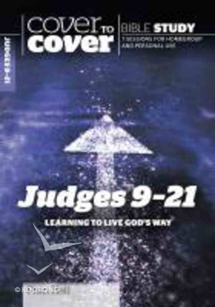 Judges 9-21 - Learning to Live God's Way (Cover To Cover Bible Study Guide Series) Paperback
