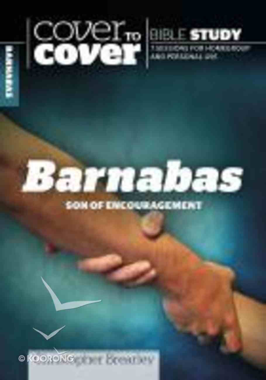 Barnabas - Son of Encouragement (Cover To Cover Bible Study Guide Series) Paperback