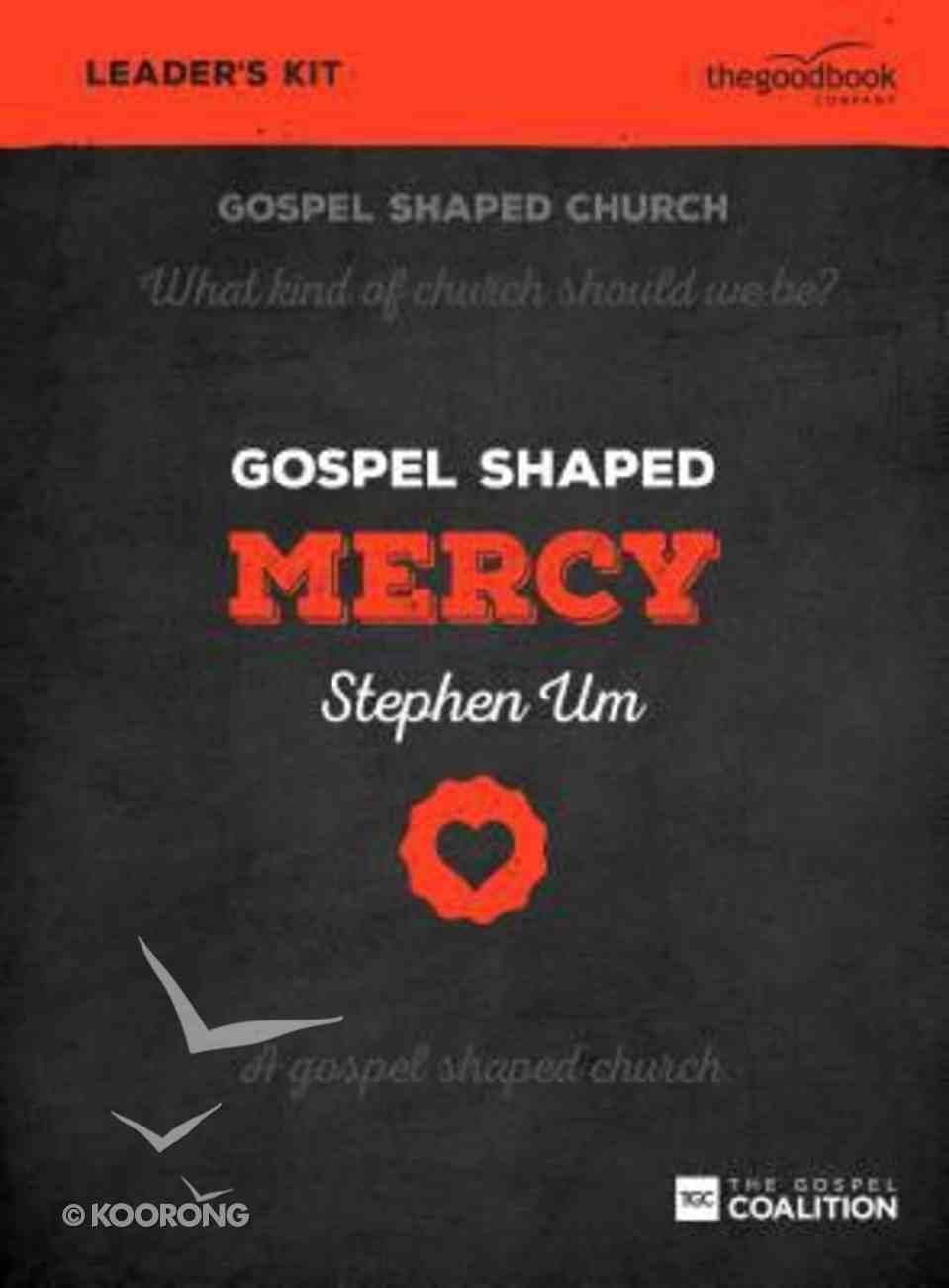 Gospel Shaped Mercy (Leader's Kit) Pack