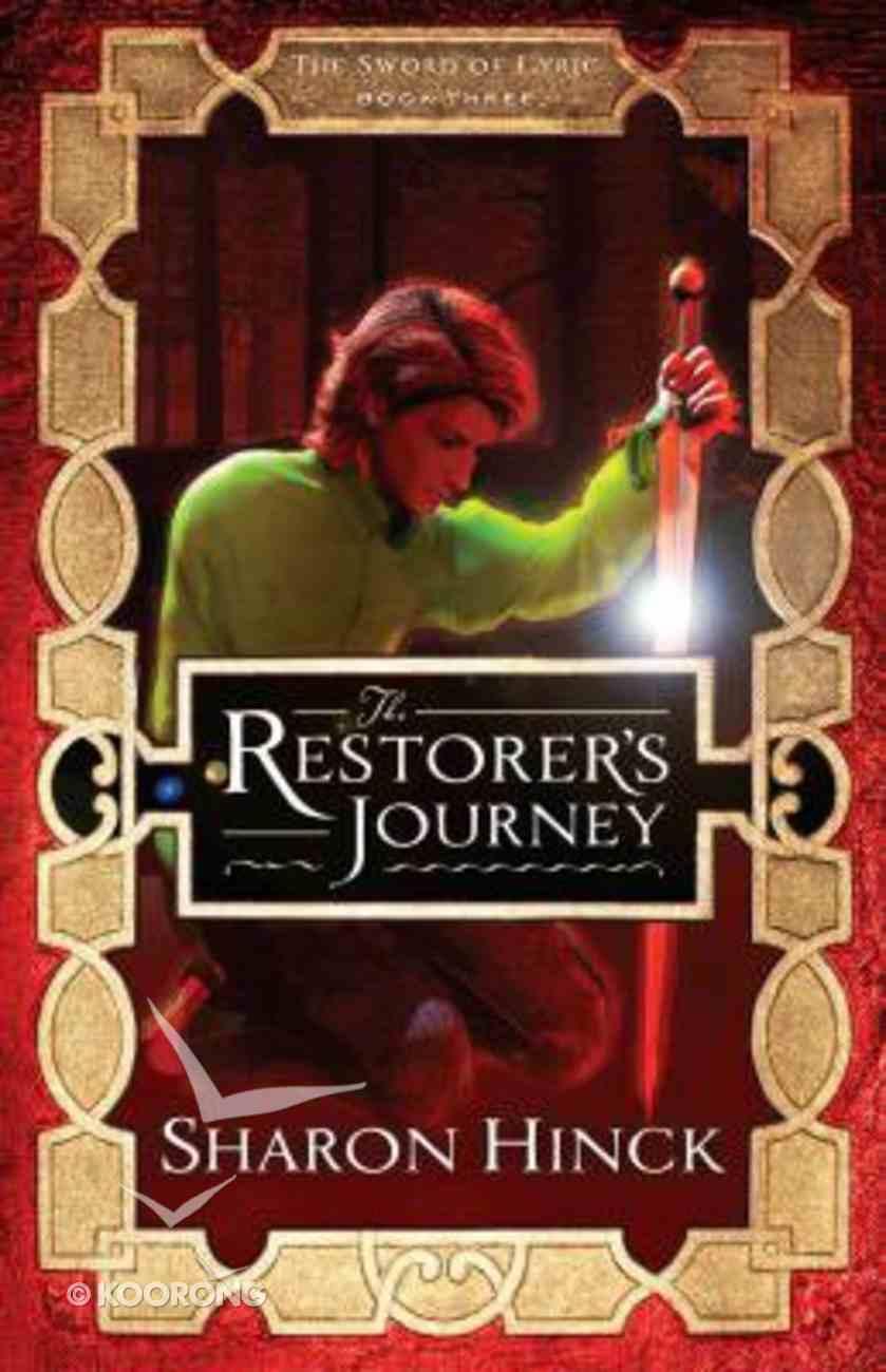 Restorer's Journey (#03 in The Sword Of Lyric Series) Paperback
