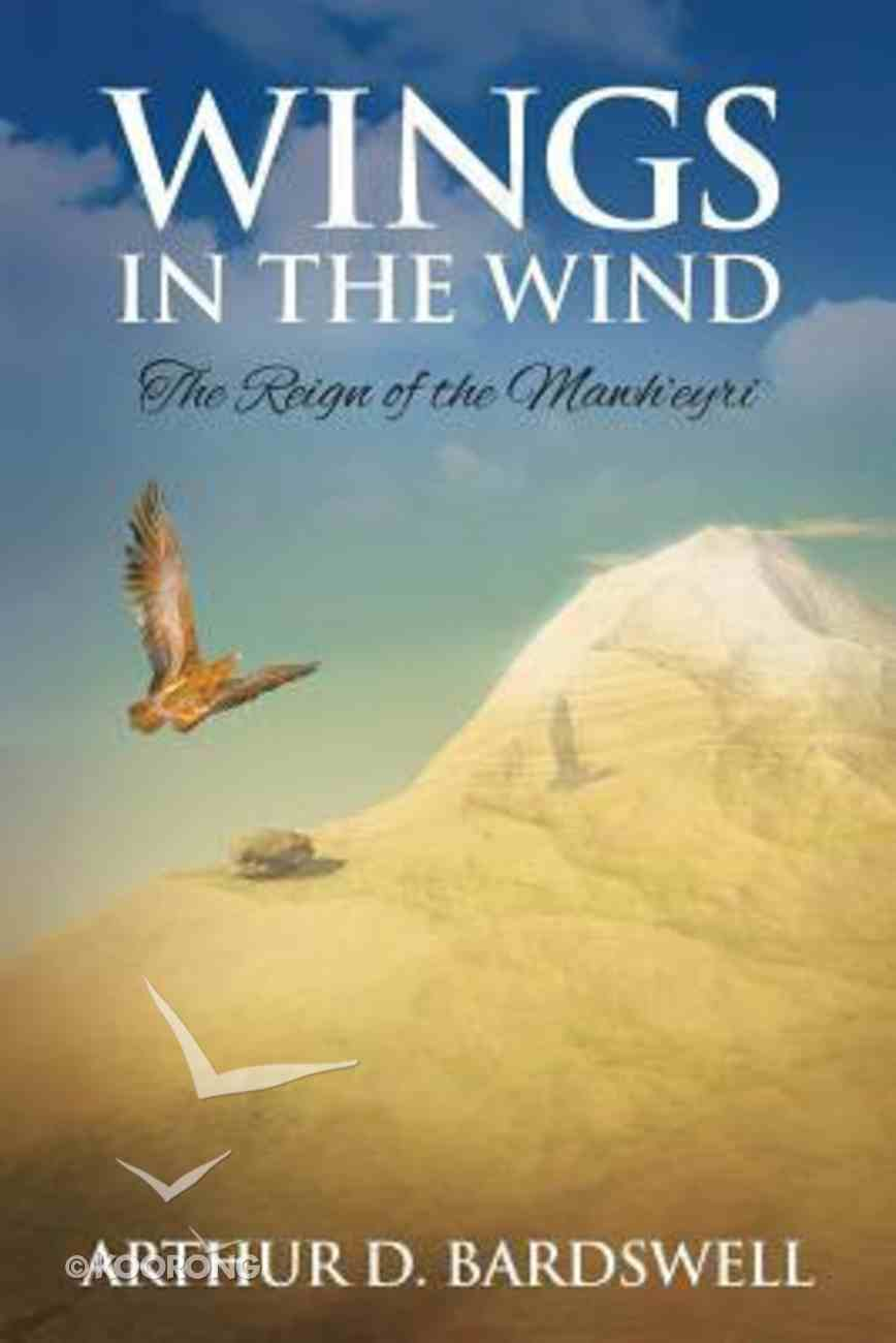 Wings in the Wind: The Reign of the Mawh'eyri Paperback