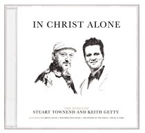 Album Image for In Christ Alone: Songs of Keith Getty & Stuart Townend - DISC 1