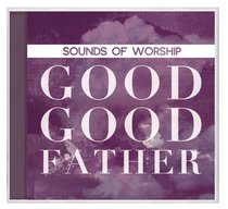 Album Image for Sounds of Worship: Good Good Father (Double Cd) - DISC 1