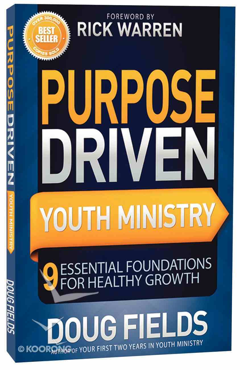 Purpose Driven Youth Ministry (Purpose Driven Youth Ministry Series) Paperback
