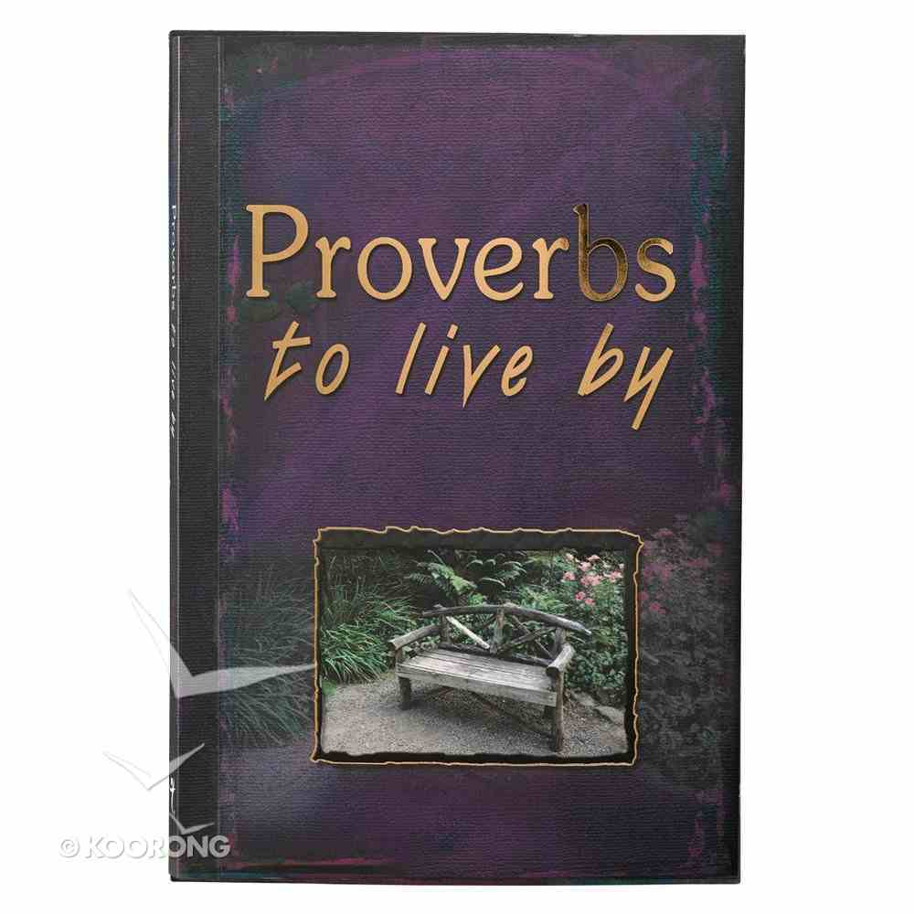 Proverbs to Live By Paperback