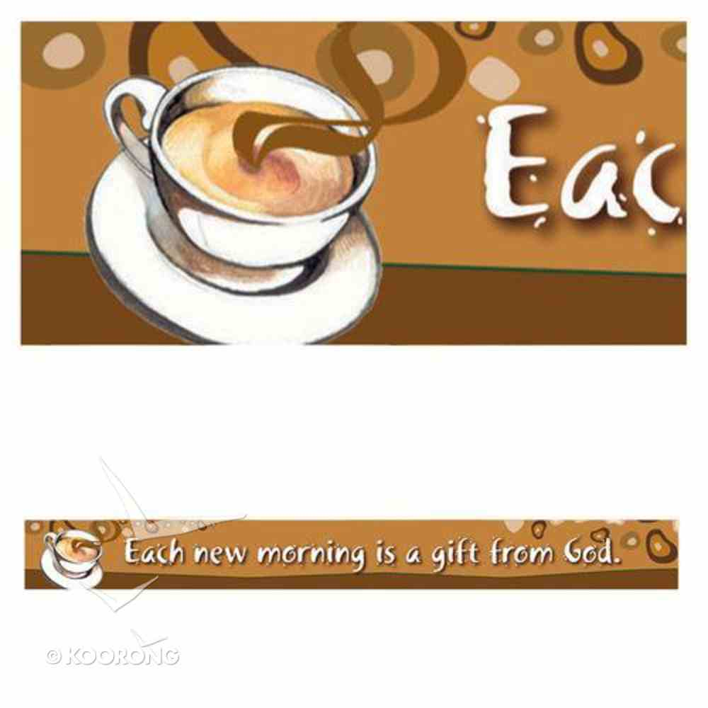 Magnet Strip: Each New Morning is a Gift From God Novelty