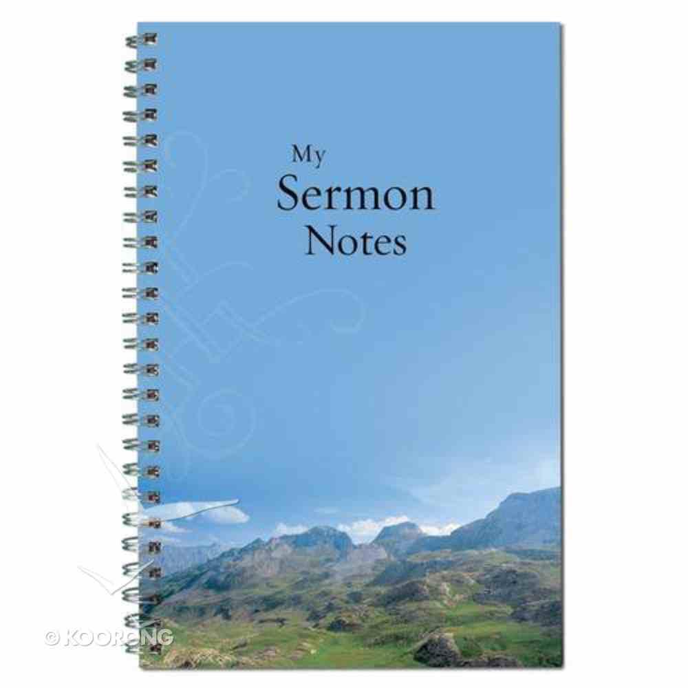 Spiral Notebook: My Sermon Notes (Mountains/blue) Spiral
