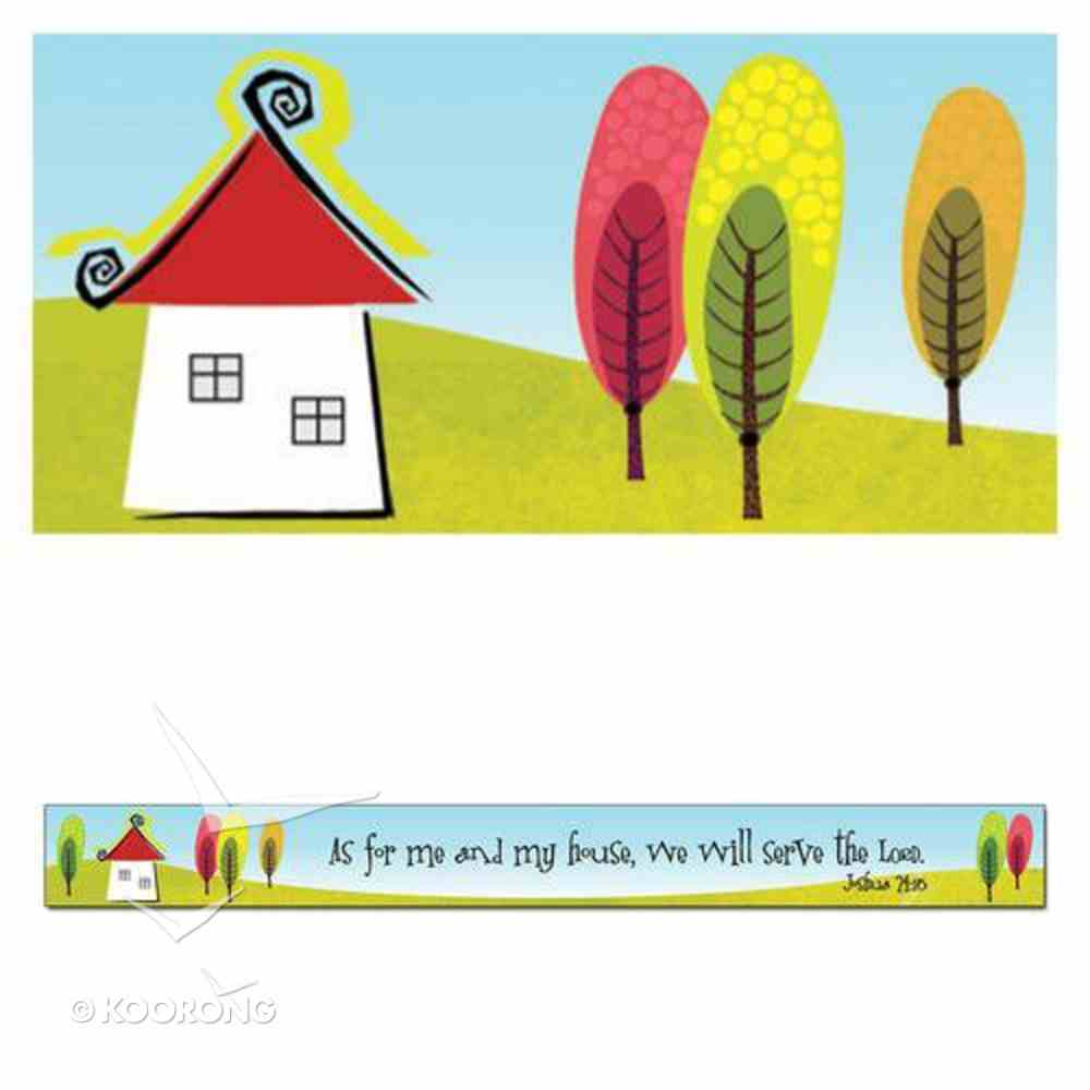 Magnet Strip: As For Me and My House... (John 24:15) Novelty