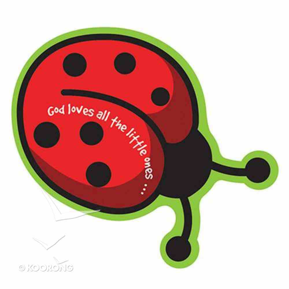 Magnet Laedee Bugg Die-Cut: Ladybug - God Loves All the Little Ones... Novelty
