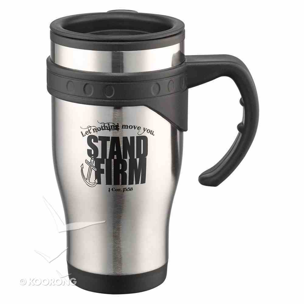 Stainless Steel Travel Mug With Handle: Stand Firm, 1 Cor 15:58 Homeware