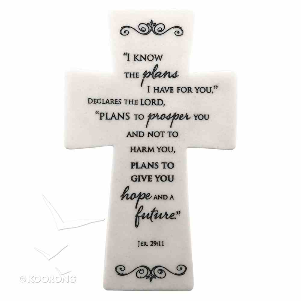 Polystone Cross: I Know the Plans.... White (Jer 29:11) Plaque