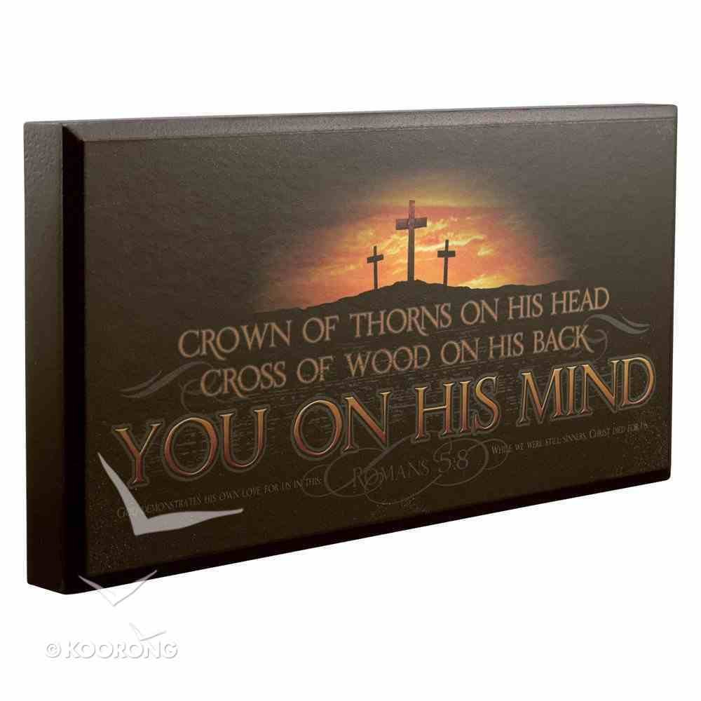 Wooden Plaque: You on His Mind Plaque