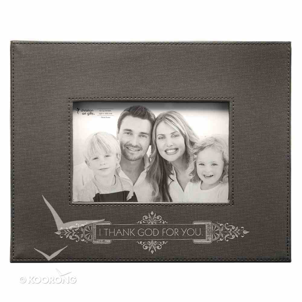Photo Frame: I Thank God For You Charcoal Luxleather (1 Thess 1:2) Imitation Leather