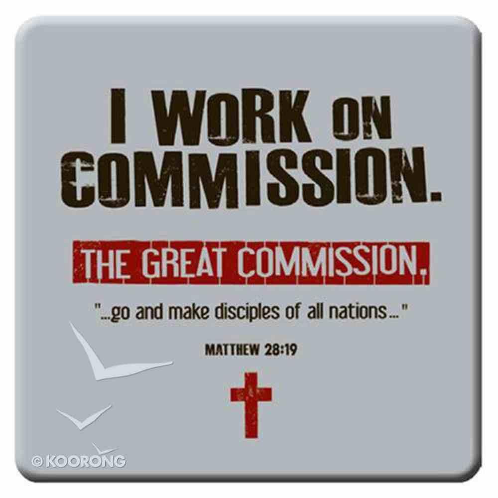 Meaningful Magnet: I Work on Commission Novelty