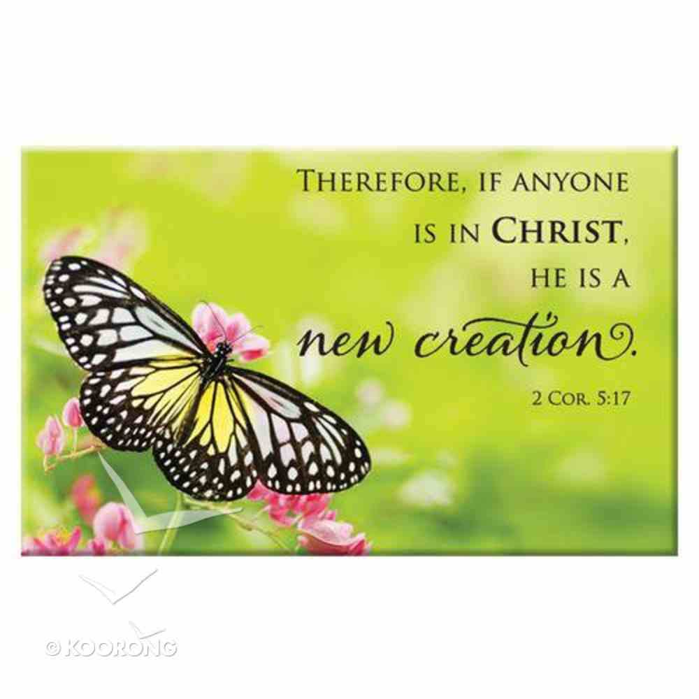 Magnet With a Message: Therefore, If Anyone is in Christ... (2 Cor 5:17) Novelty